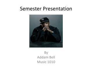 Semester Presentation