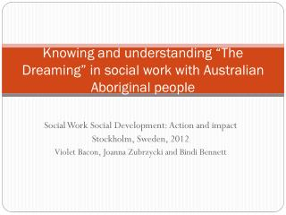 "Knowing and understanding ""The Dreaming"" in social work with Australian Aboriginal people"