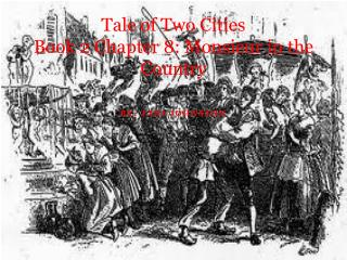 Tale of Two Cities  Book 2 Chapter 8: Monsieur in the Country