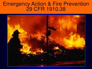 Emergency Action  Fire Prevention 29 CFR 1910.38