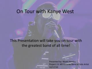 On Tour with  Kanye  West