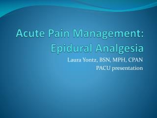 Acute Pain Management: Epidural Analgesia