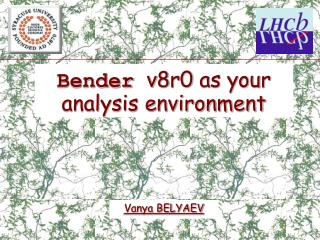 Bender v8r0 as your analysis environment
