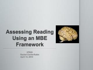 Assessing Reading Using an MBE Framework