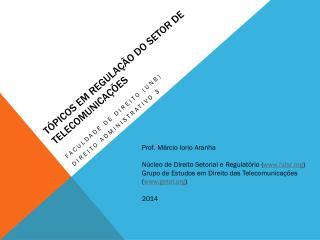 T ópicos em regulação dO setor de telecomunicações