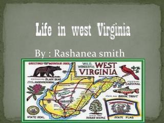 Life in west Virginia