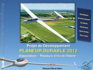 Projet de Développement PLANEUR DURABLE 2012