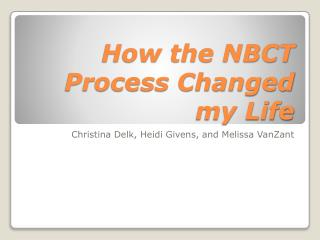 How the NBCT Process Changed my Life