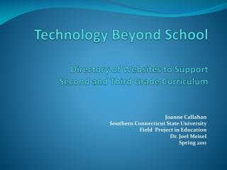 Technology Beyond  School  Directory of Websites to Support  Second and Third Grade Curriculum
