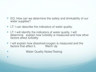 EQ: How can we determine the safety and drinkability of our water supplies?