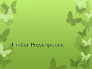 Timber Prescriptions