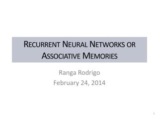 Recurrent Neural Networks or Associative Memories