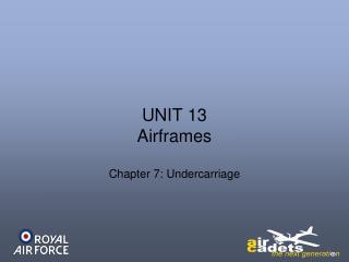 UNIT 13 Airframes