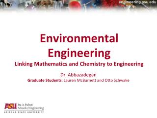 Environmental  Engineering Linking Mathematics and Chemistry to  Engineering