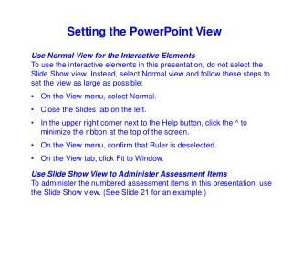 Use Normal View for the Interactive Elements
