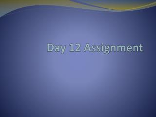 Day 12 Assignment