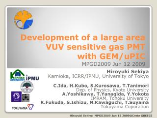 Development of a large area VUV sensitive gas PMT  with GEM/ uPIC MPGD2009 Jun 12 2009