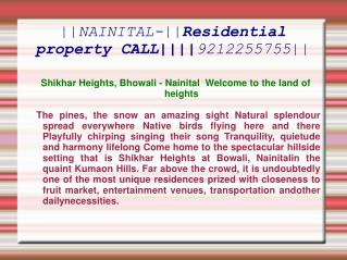 ||NAINITAL-||Residential property CALL||||9212255755||