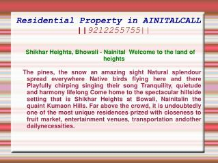 Residential Property in NAINITAL CALL ||9212255755||