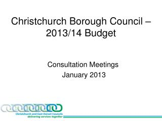 Christchurch Borough Council – 2013/14 Budget