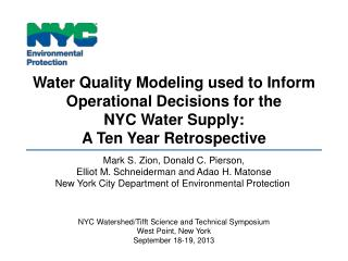 Water Quality Modeling used to Inform Operational Decisions for the  NYC  Water Supply: