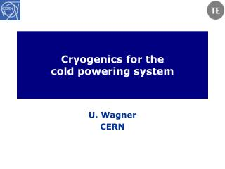 Cryogenics for the cold powering system