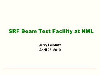SRF Beam Test Facility at NML