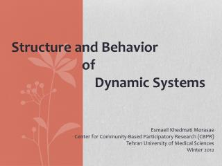Structure and Behavior                        of                           Dynamic Systems