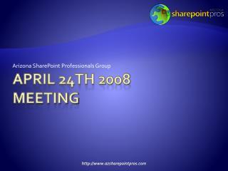 April 24th 2008 meeting