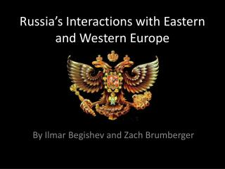 Russia's Interactions with Eastern and Western Europe
