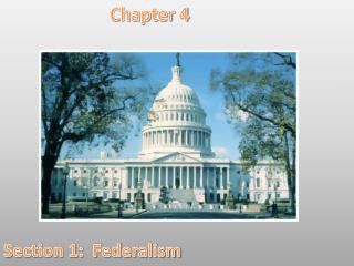 Chapter 4 Section 1:  Federalism