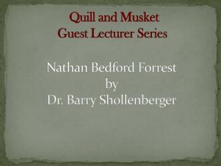 Nathan Bedford Forrest by  Dr. Barry  Shollenberger
