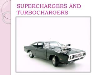 SUPERCHARGERS AND TURBOCHARGERS