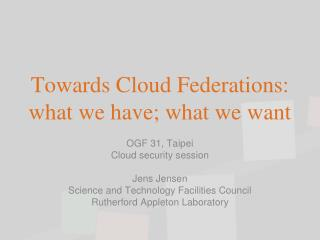 Towards Cloud  Federations: what we have; what we want
