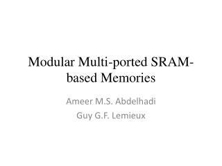 Modular Multi-ported SRAM-based Memories