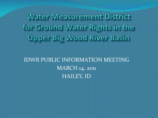 Water Measurement District for Ground Water Rights in the  Upper Big Wood River Basin