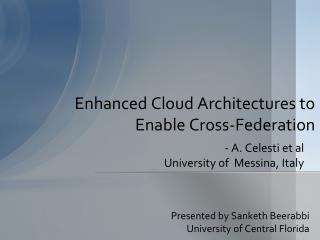 Enhanced Cloud Architectures to Enable Cross-Federation