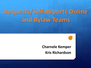 Requests/Self-Reports Online and Bylaw Teams