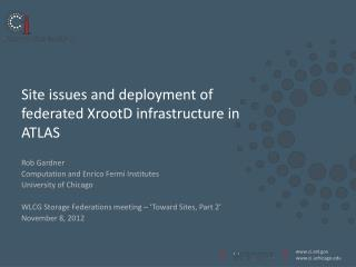 Site issues and deployment of federated  XrootD  infrastructure in ATLAS