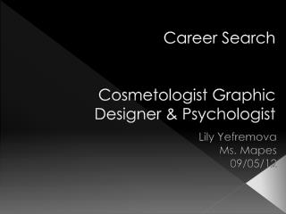 Career Search Cosmetologist  Graphic Designer & Psychologist