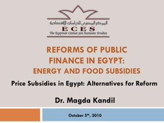 Reforms of public finance in Egypt: Energy  and Food Subsidies