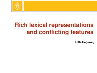 Rich lexical representations and conflicting features