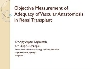 Objective Measurement of  Adequacy of Vascular  Anastomosis  in Renal Transplant