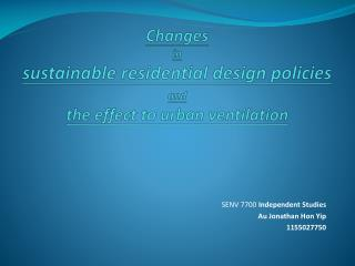 Changes in sustainable residential design policies  and the effect to urban ventilation