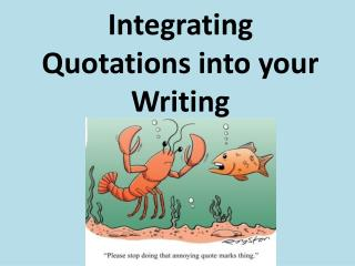 Integrating Quotations into your Writing