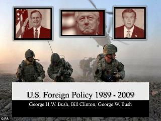 U.S. Foreign Policy 1989 - 2009