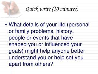 Quick write (10 minutes)