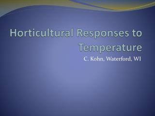 Horticultural Responses to Temperature