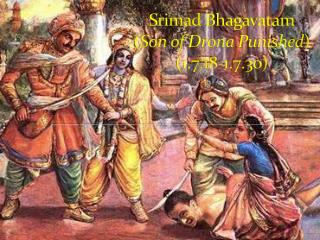 Srimad Bhagavatam ( Son  of  Drona  Punished )  (1.7.18-1.7.30)