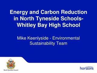 Energy and Carbon Reduction in North Tyneside Schools- Whitley Bay High School